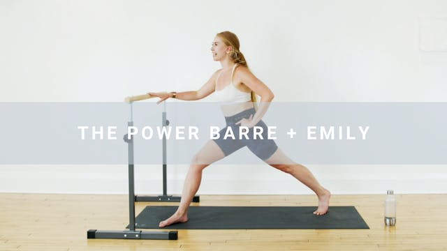The Power Barre + Emily (25 min)