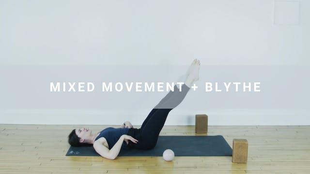The Mixed Movement + Blythe (60 min)