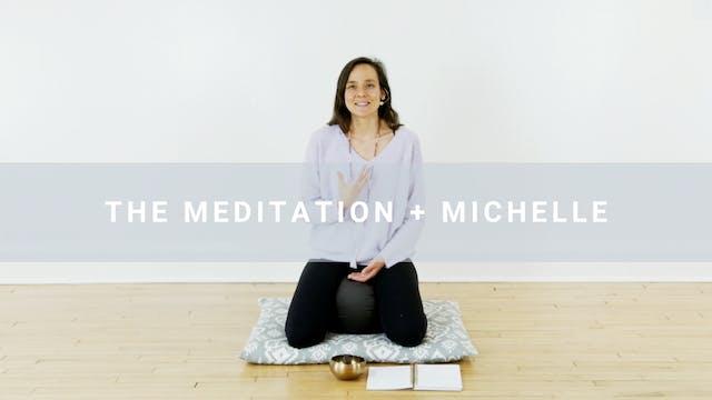 The Meditation + Michelle (30 min)