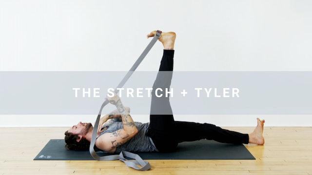 The Stretch + Tyler (20 min)