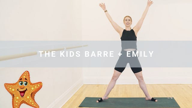 The Kids Barre + Emily (28 min)