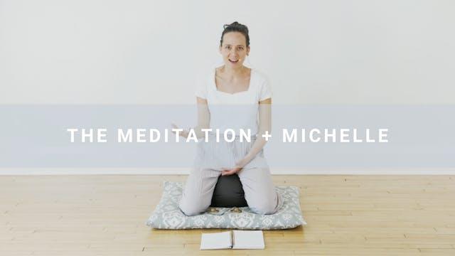 The Meditation + Michelle (20 min)