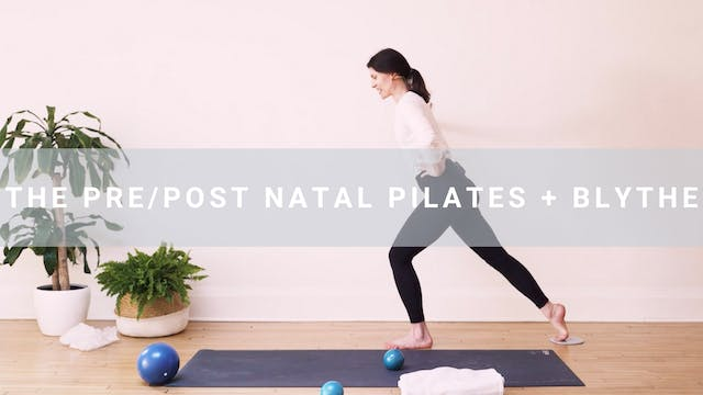 The Pre/Post Natal Pilates + Blythe (...