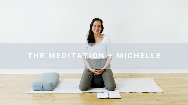 The Meditation + Michelle (40 min)