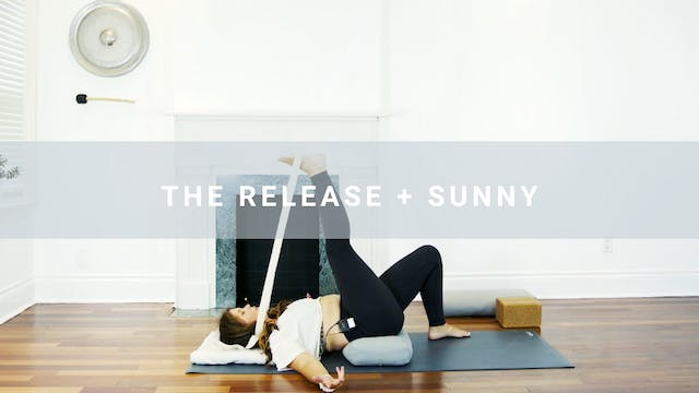 The Release + Sunny (30 min)