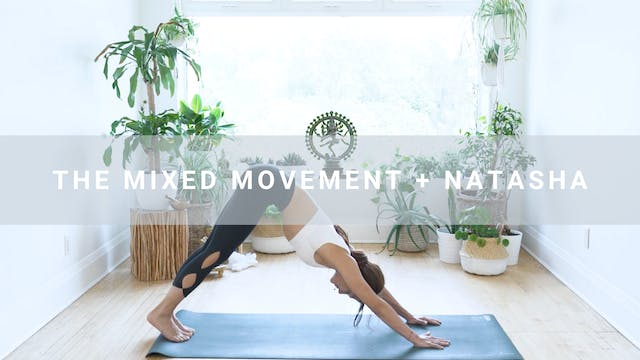The Mixed Movement + Natasha (46 min)