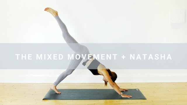 The Mixed Movement + Natasha (40 min)