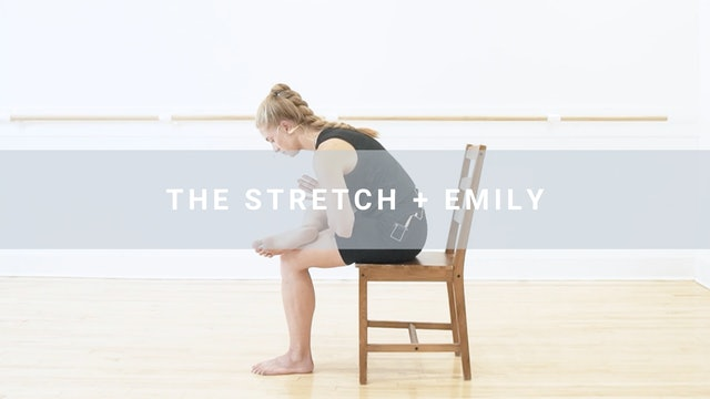 The Stretch + Emily (17 min)