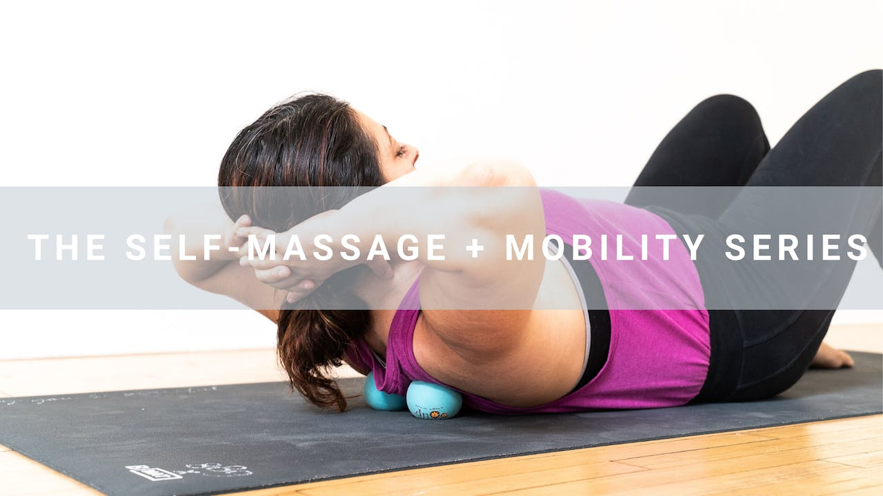 The Self-Massage + Mobility Series
