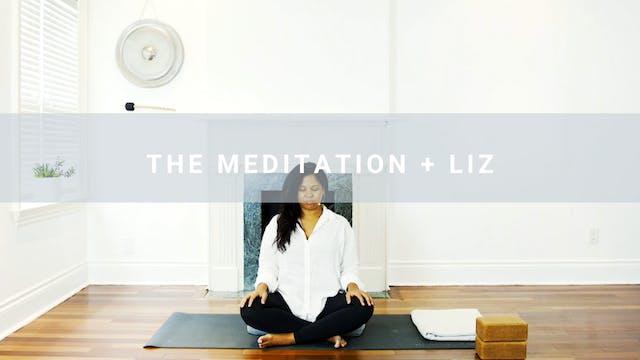The Meditation + Liz (15 min)