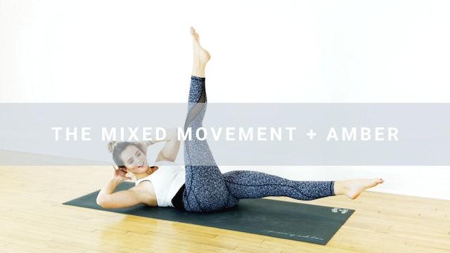 Mixed Movement + Amber (30 min)