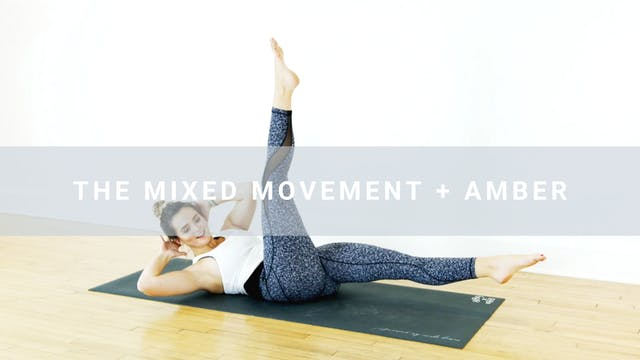 Mixed Movement + Amber (30 min)