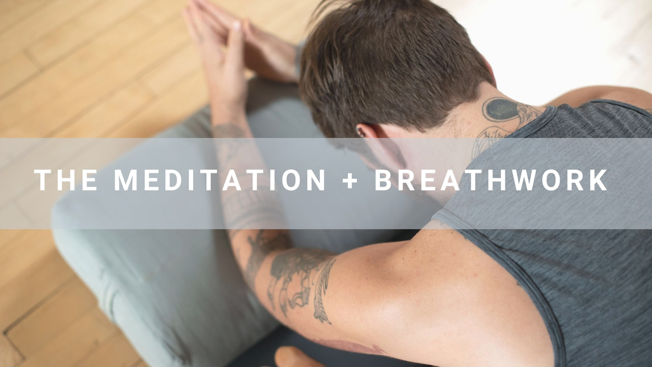 The Meditation + Breathwork