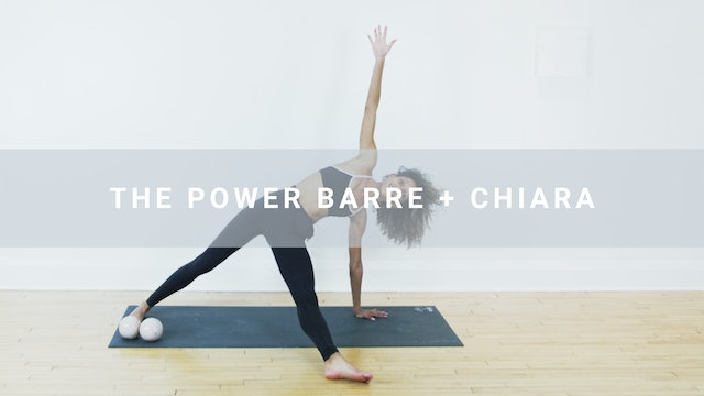 The Power Barre + Chiara (32 min)