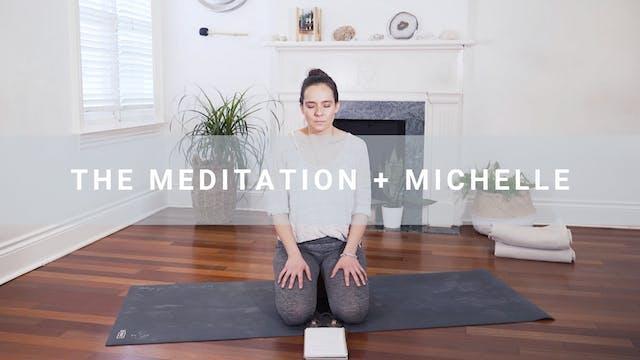The Meditation + Michelle (7 min)