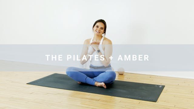 The Pilates + Amber (28 min)