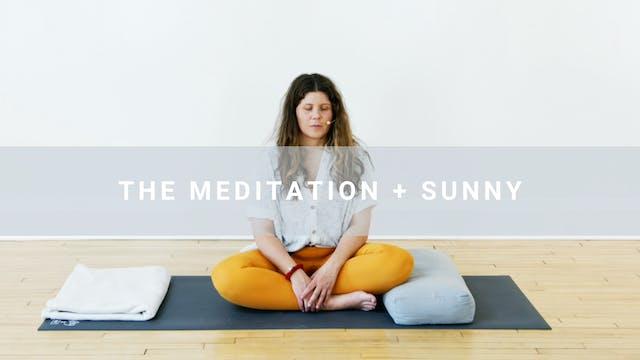 The Meditation + Sunny (11 min)