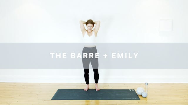 The Barre + Emily (40 min)