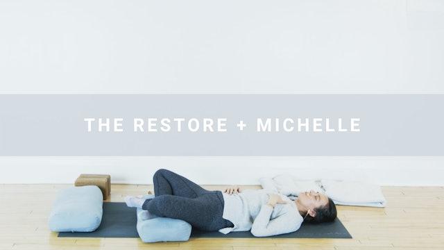 The Restore + Michelle (75 min)