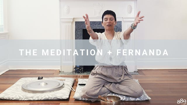 The Meditation + Fernanda (17 min)