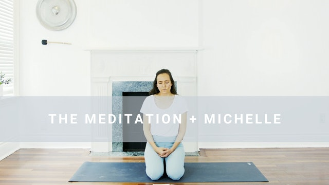 The Meditation + Michelle (14 min)