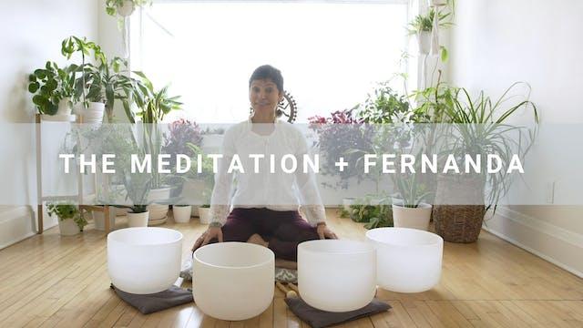 The Meditation + Fernanda  (47 min)