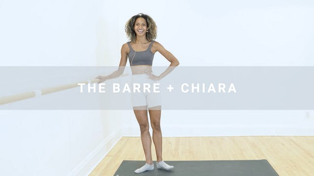 The Barre + Chiara (27 min)