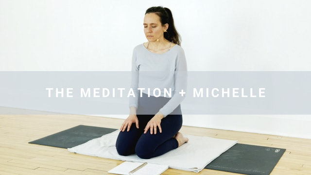 The Meditation + Michelle (20 min)