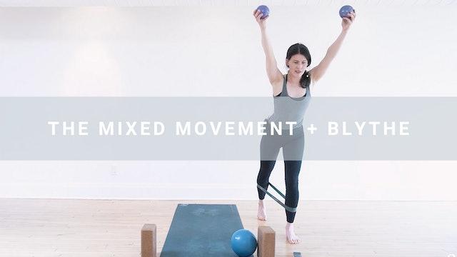 The Mixed Movement + Blythe (50 min)