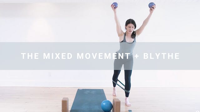 The Mixed Movement + Blythe (50 min)