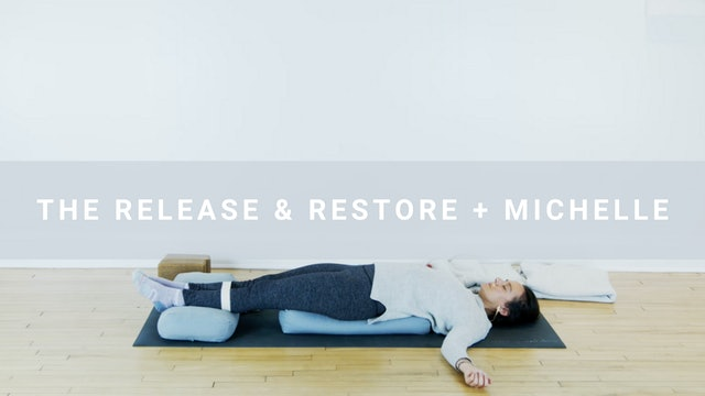 The Release & Restore + Michelle (75 min)