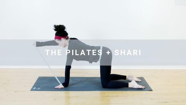 The Pilates + Shari (25 min)
