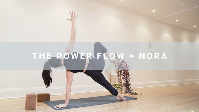 The Power Flow + Nora (48 min)