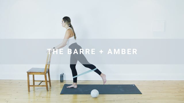The Barre + Amber (31 min)