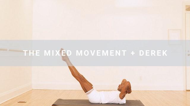 The Mixed Movement + Derek (39 min)