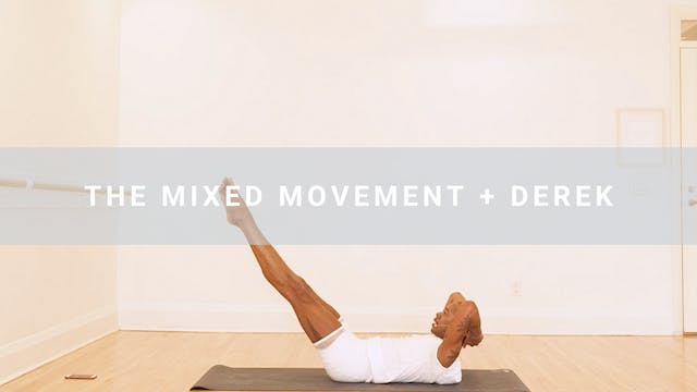 The Mixed Movement + Derek (39 min)