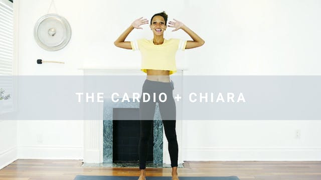 The Cardio + Chiara (23 min)