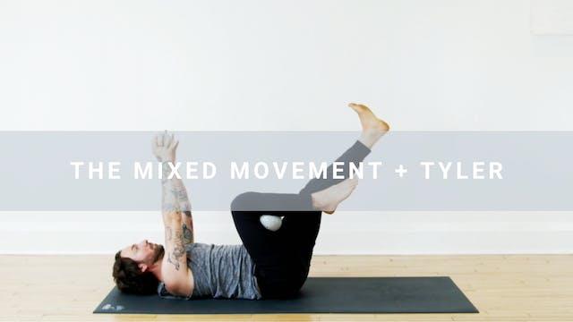 The Mixed Movement + Tyler (41 min)