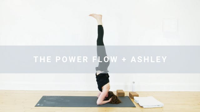 The Power Flow + Ashley (30 min)