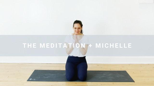 The Meditation + Michelle (10 min)