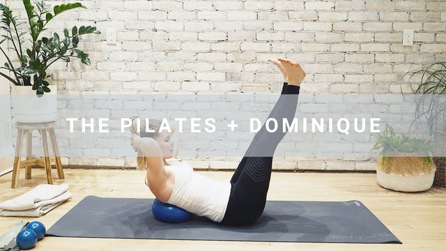The Pilates + Dom (46 min)