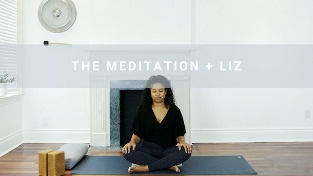 The Meditation + Liz (30 min)