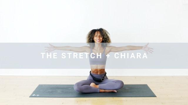 The Stretch + Chiara (15 min)
