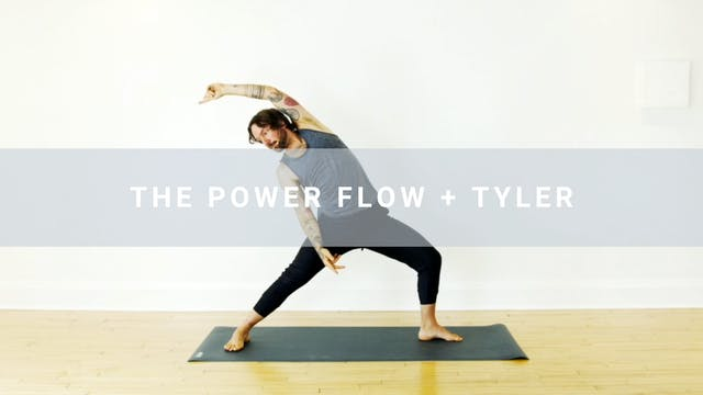 The Power Flow + Tyler (30 min)