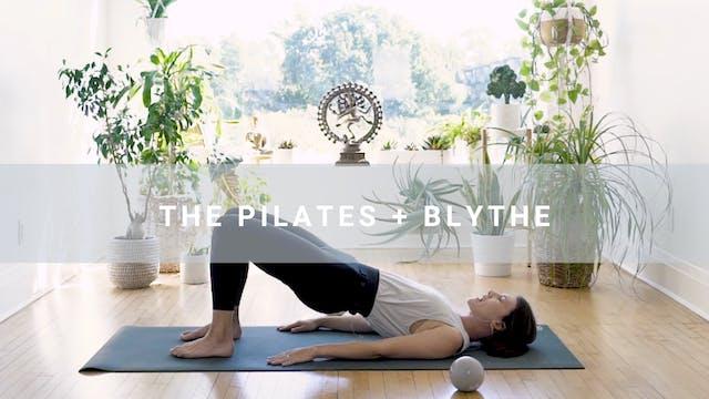 The Pilates + Blythe (25 min)