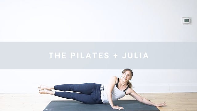 The Pilates + Julia (45 min)