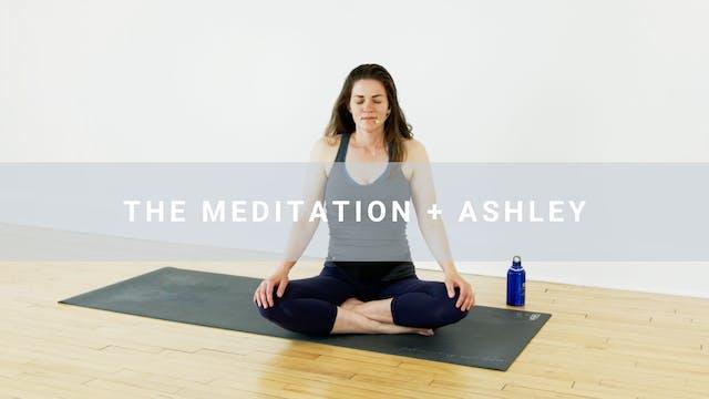 The Meditation + Ashley (30 min)