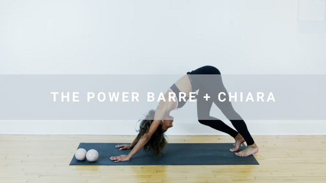 The Power Barre + Chiara (33 min)