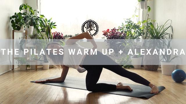 The Pilates Warm Up + Alexandra  (3 min)