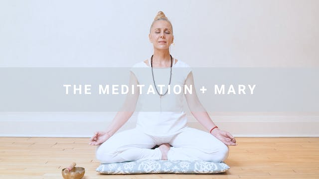 The Meditation + Mary (43 min)